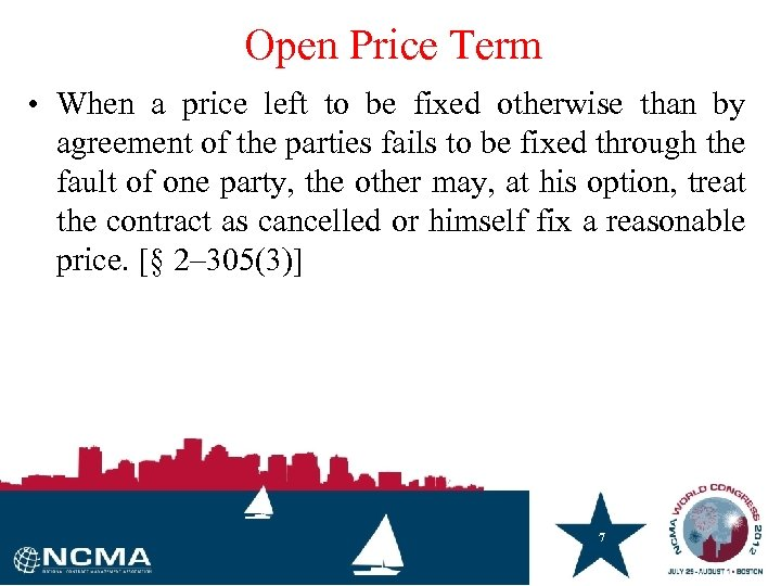 Open Price Term • When a price left to be fixed otherwise than by