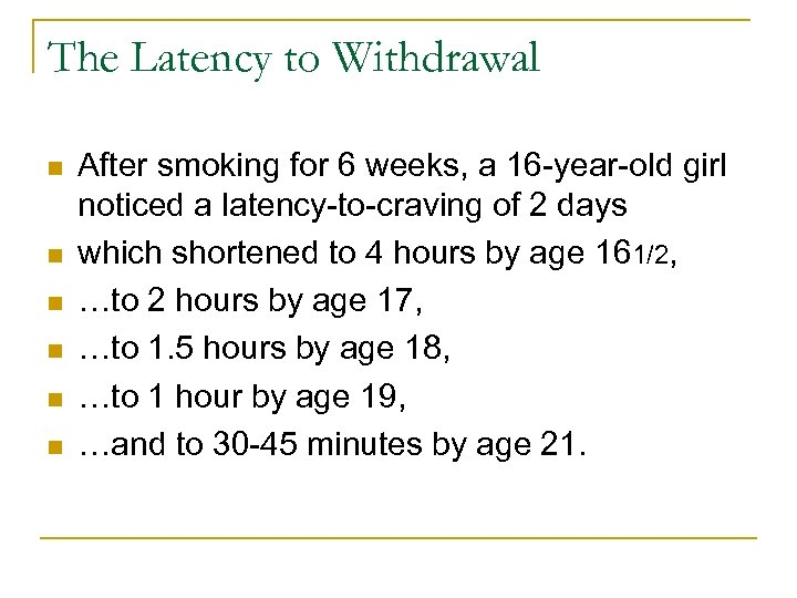 The Latency to Withdrawal n n n After smoking for 6 weeks, a 16