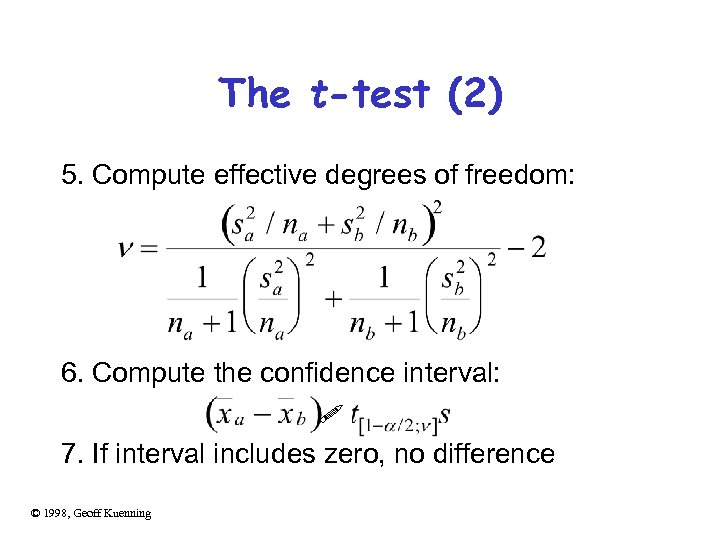 The t-test (2) 5. Compute effective degrees of freedom: 6. Compute the confidence interval: