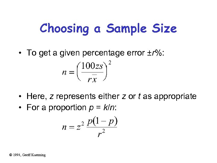 Choosing a Sample Size • To get a given percentage error ±r%: • Here,