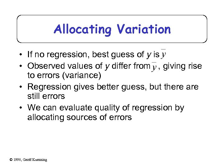 Allocating Variation • If no regression, best guess of y is • Observed values