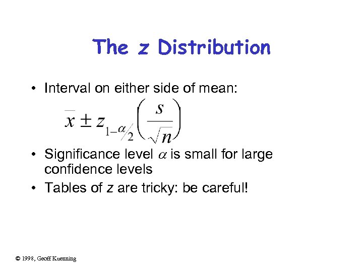 The z Distribution • Interval on either side of mean: • Significance level is
