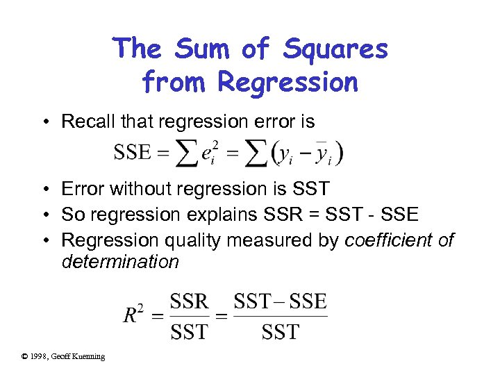 The Sum of Squares from Regression • Recall that regression error is • Error