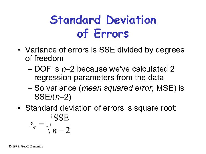 Standard Deviation of Errors • Variance of errors is SSE divided by degrees of