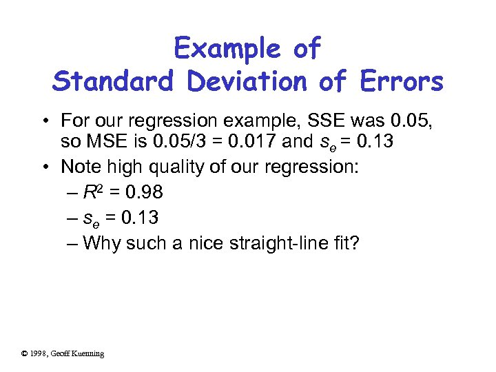 Example of Standard Deviation of Errors • For our regression example, SSE was 0.