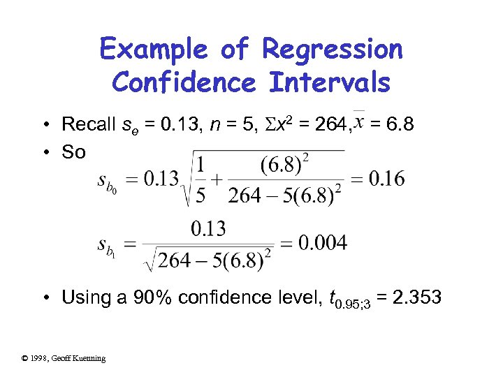 Example of Regression Confidence Intervals • Recall se = 0. 13, n = 5,