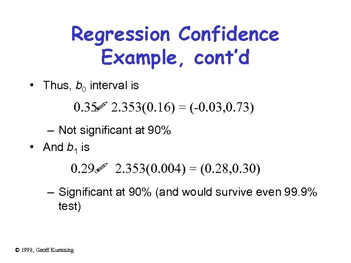Regression Confidence Example, cont'd • Thus, b 0 interval is ! 0. 35 2.