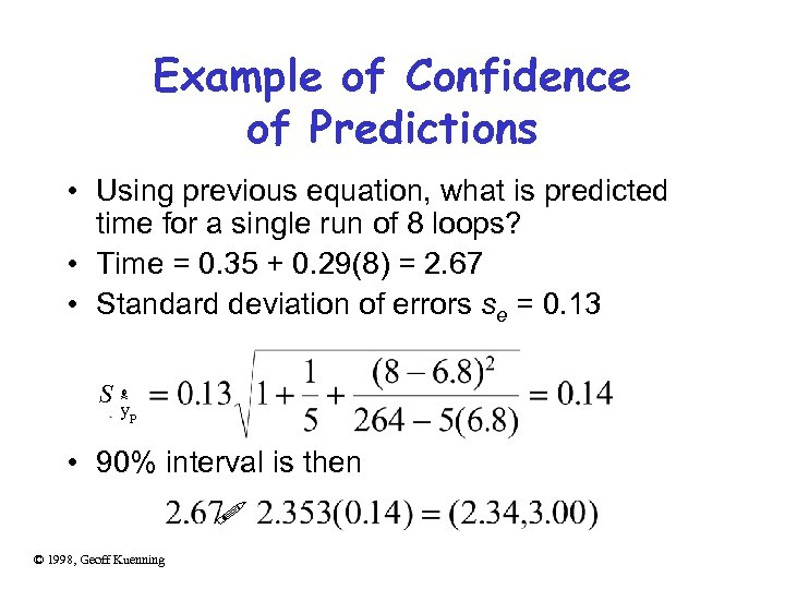 Example of Confidence of Predictions • Using previous equation, what is predicted time for