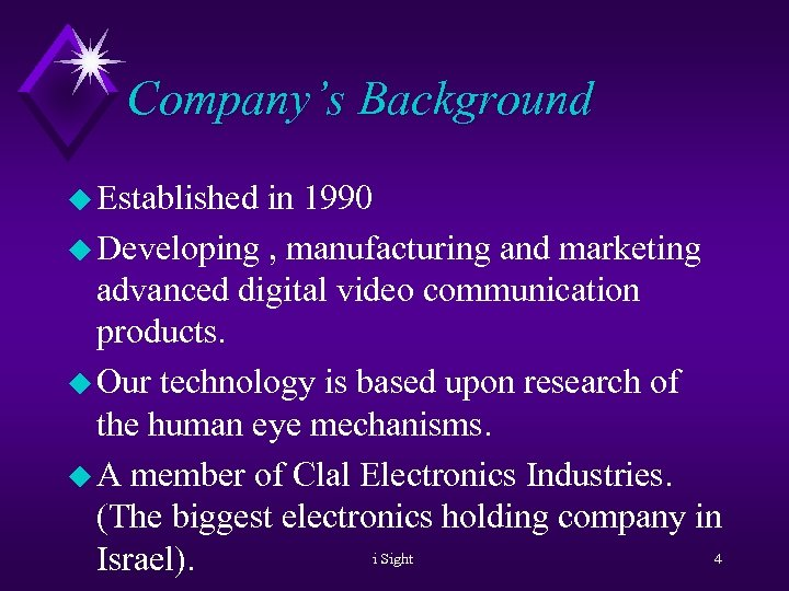 Company's Background u Established in 1990 u Developing , manufacturing and marketing advanced digital