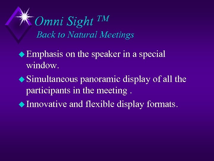 Omni Sight TM Back to Natural Meetings u Emphasis on the speaker in a