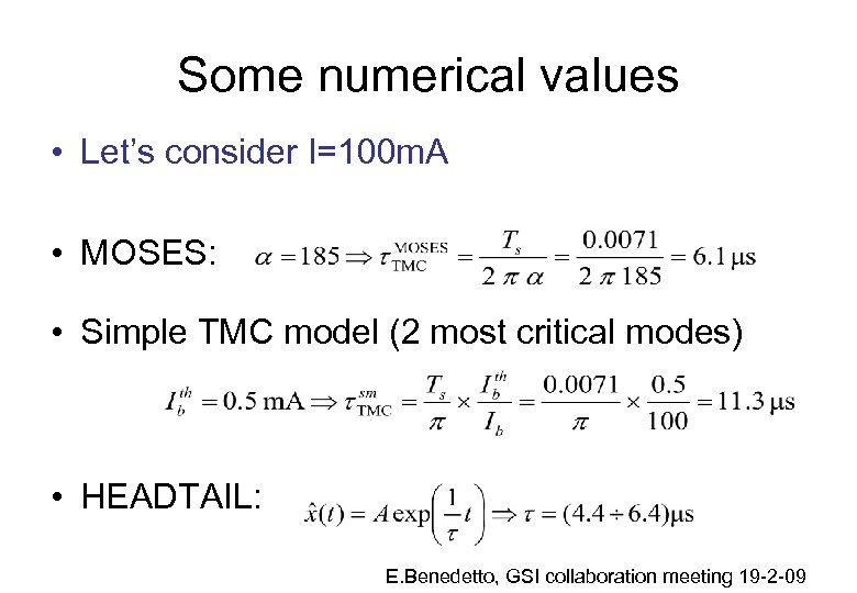 Some numerical values • Let's consider I=100 m. A • MOSES: • Simple TMC