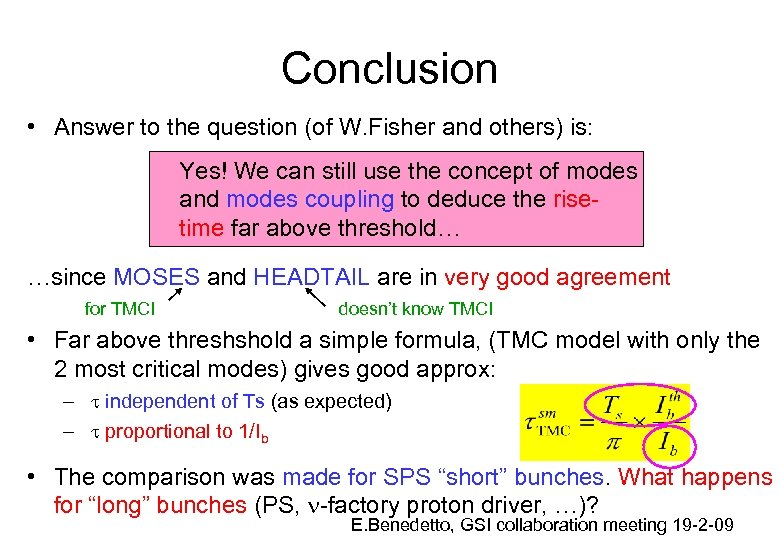Conclusion • Answer to the question (of W. Fisher and others) is: Yes! We