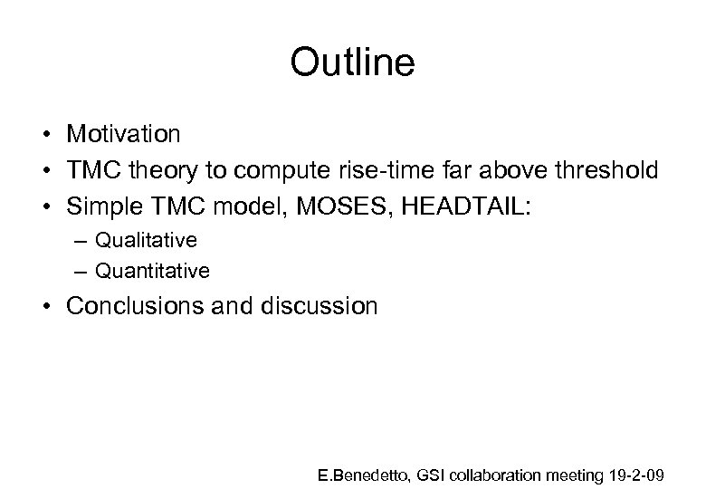 Outline • Motivation • TMC theory to compute rise-time far above threshold • Simple
