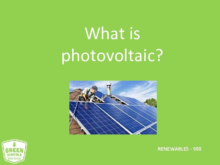 What is photovoltaic? RENEWABLES - 500