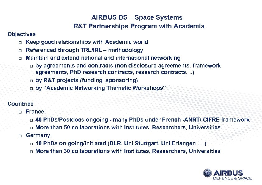 AIRBUS DS – Space Systems R&T Partnerships Program with Academia Objectives Keep good relationships