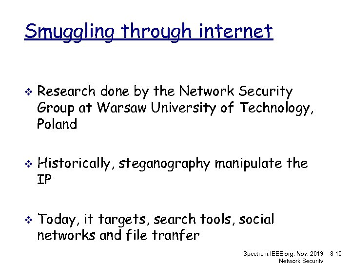 Smuggling through internet v v v Research done by the Network Security Group at