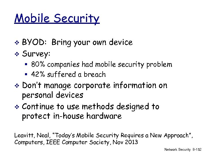 Mobile Security BYOD: Bring your own device v Survey: v § 80% companies had
