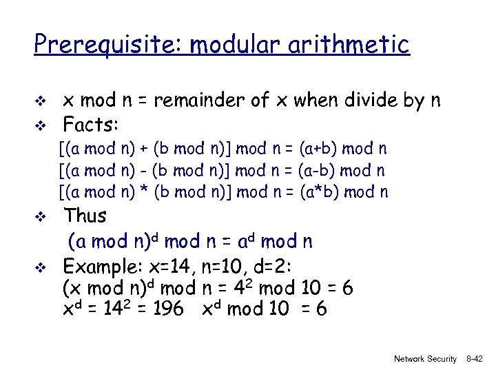 Prerequisite: modular arithmetic v v x mod n = remainder of x when divide