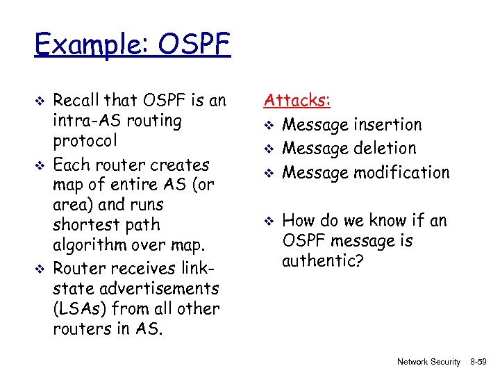 Example: OSPF v v v Recall that OSPF is an intra-AS routing protocol Each