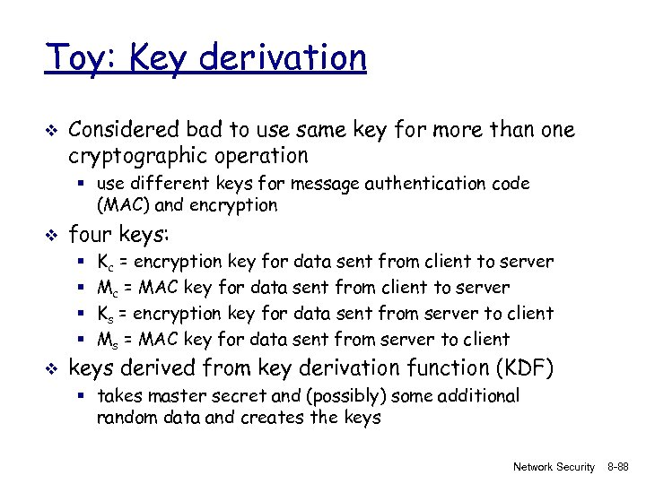 Toy: Key derivation v Considered bad to use same key for more than one