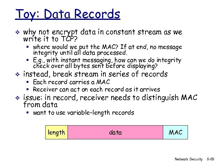 Toy: Data Records v why not encrypt data in constant stream as we write