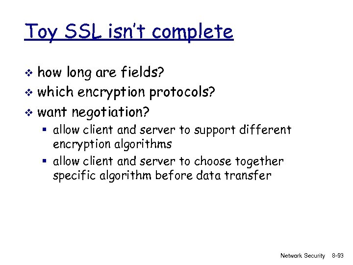 Toy SSL isn't complete how long are fields? v which encryption protocols? v want