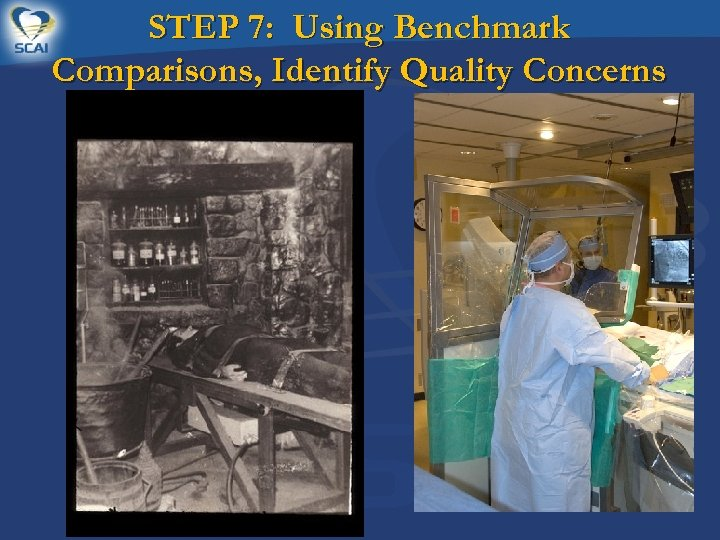 STEP 7: Using Benchmark Comparisons, Identify Quality Concerns