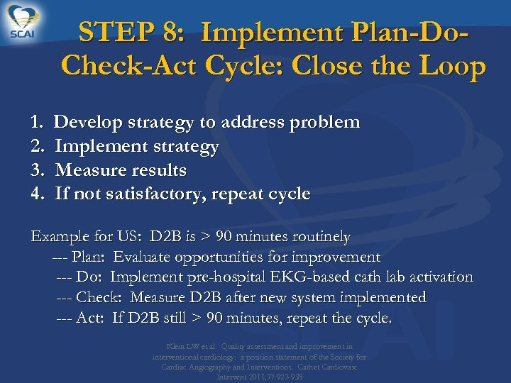 STEP 8: Implement Plan-Do. Check-Act Cycle: Close the Loop 1. 2. 3. 4. Develop