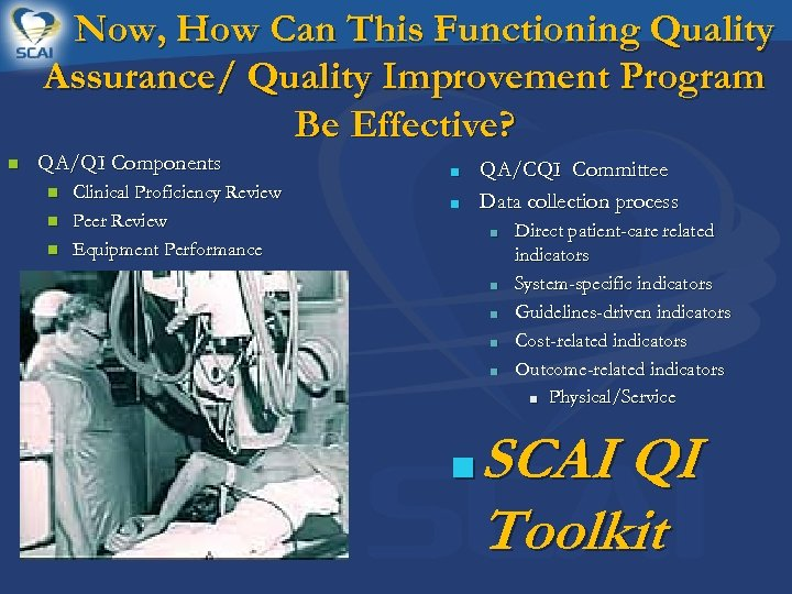 Now, How Can This Functioning Quality Assurance/ Quality Improvement Program Be Effective? n QA/QI
