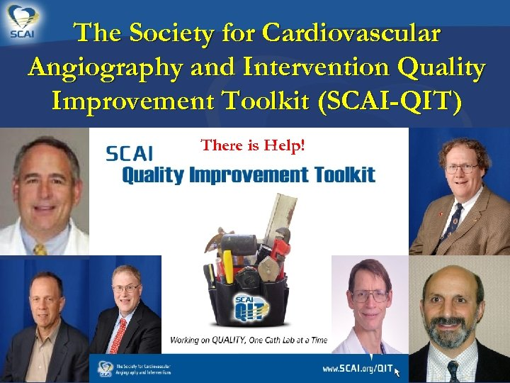 The Society for Cardiovascular Angiography and Intervention Quality Improvement Toolkit (SCAI-QIT) There is Help!