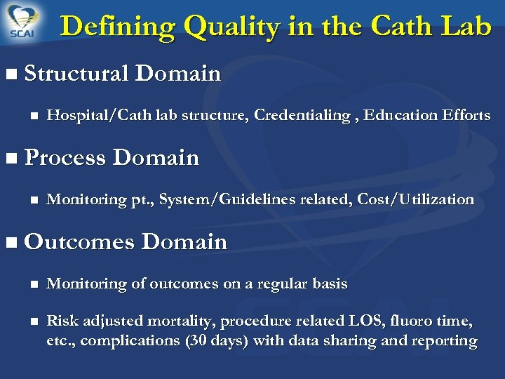 Defining Quality in the Cath Lab n Structural Domain n Hospital/Cath lab structure, Credentialing