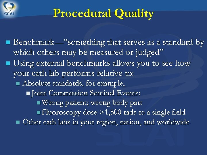 "Procedural Quality Benchmark—""something that serves as a standard by which others may be measured"
