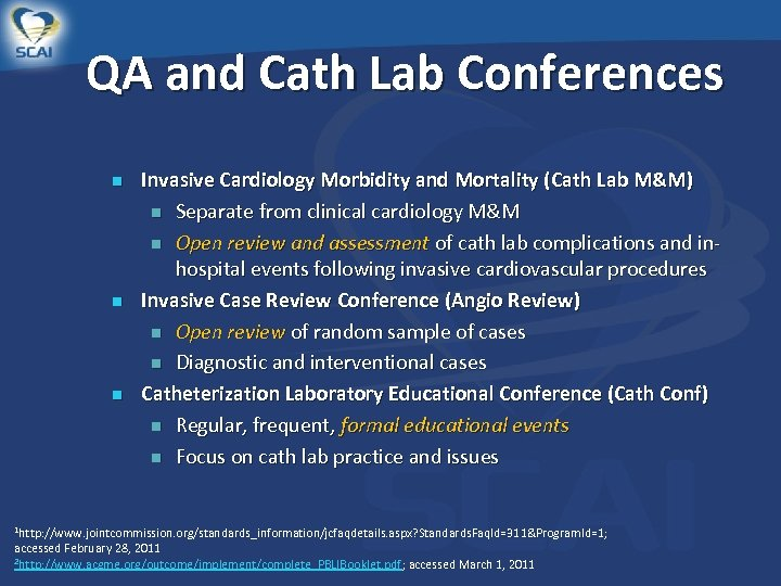 QA and Cath Lab Conferences n n n Invasive Cardiology Morbidity and Mortality (Cath