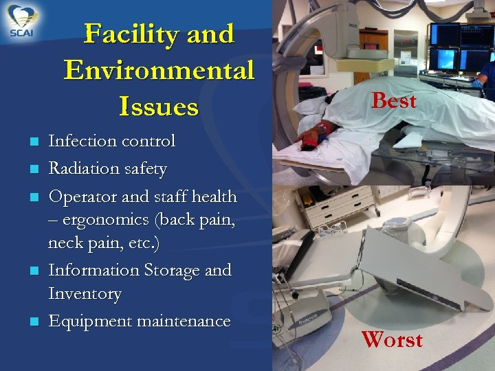 Facility and Environmental Issues n n n Infection control Radiation safety Operator and staff