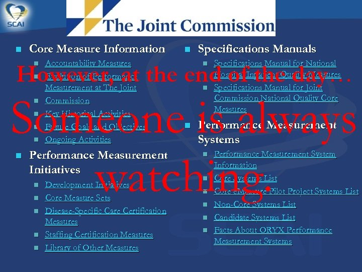 n Core Measure Information n Accountability Measures Evolution of Performance Measurement at The Joint