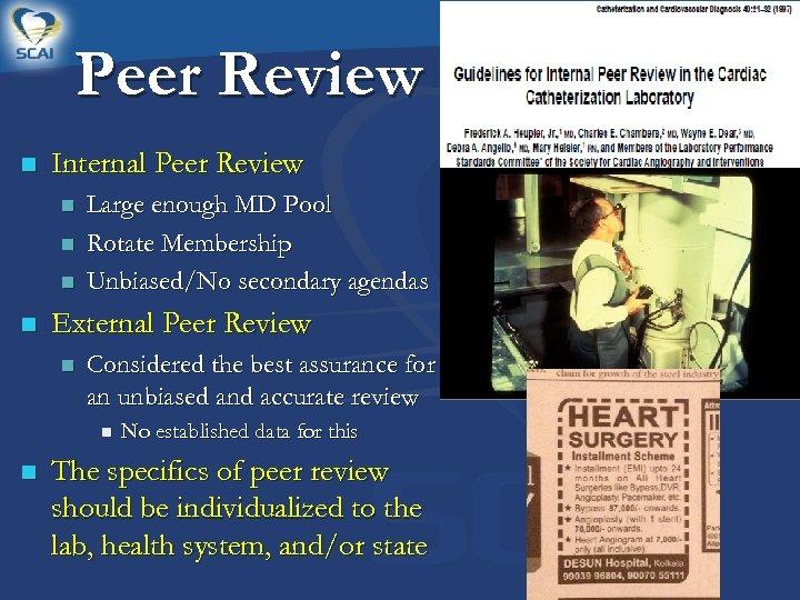 Peer Review n Internal Peer Review n n Large enough MD Pool Rotate Membership