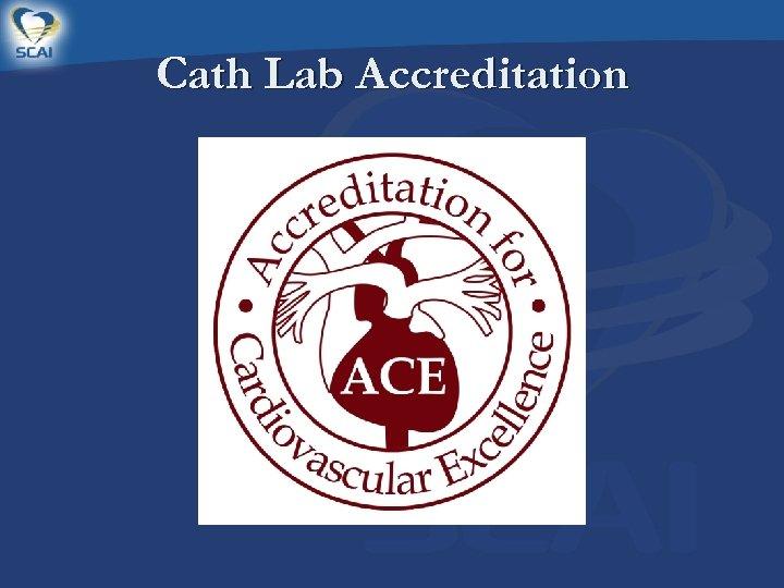 Cath Lab Accreditation