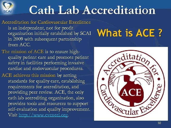 Cath Lab Accreditation for Cardiovascular Excellence is an independent, not for profit organization initially