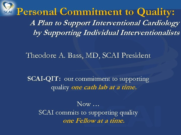 Personal Commitment to Quality: A Plan to Support Interventional Cardiology by Supporting Individual Interventionalists