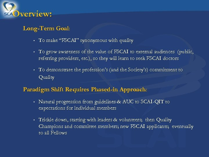 "Overview: Long-Term Goal: • To make ""FSCAI"" synonymous with quality • To grow awareness"