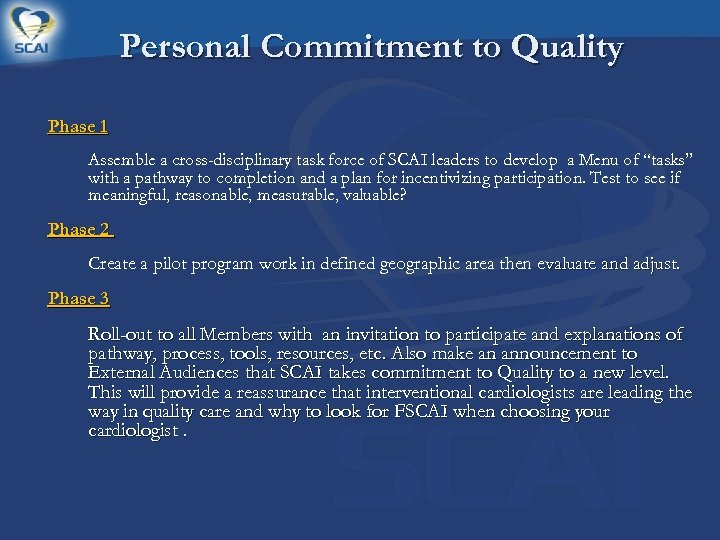 Personal Commitment to Quality Phase 1 Assemble a cross-disciplinary task force of SCAI leaders