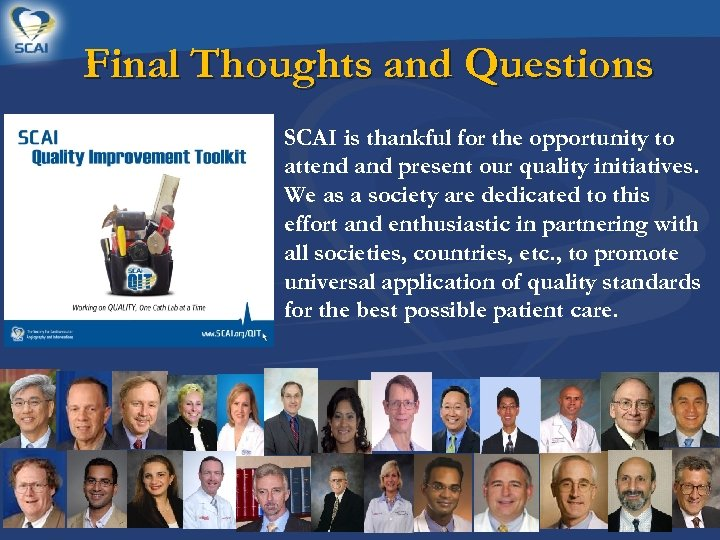 Final Thoughts and Questions SCAI is thankful for the opportunity to attend and present