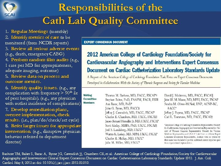 Responsibilities of the Cath Lab Quality Committee 1. Regular Meetings (monthly) 2. Identify metrics