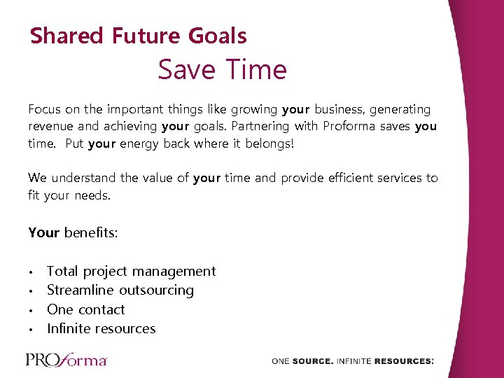 Shared Future Goals Save Time Focus on the important things like growing your business,