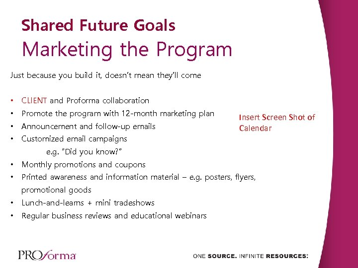 Shared Future Goals Marketing the Program Just because you build it, doesn't mean they'll
