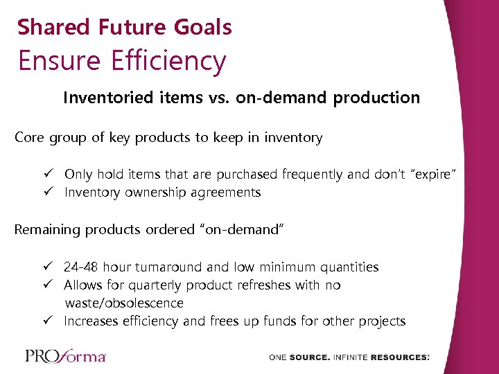 Shared Future Goals Ensure Efficiency Inventoried items vs. on-demand production Core group of key