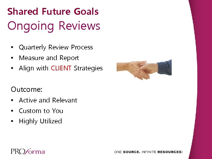 Shared Future Goals Ongoing Reviews • Quarterly Review Process • Measure and Report •