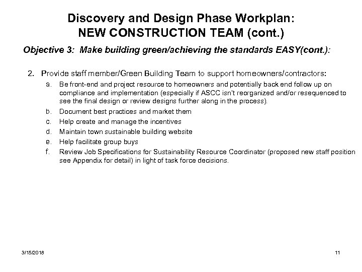 Discovery and Design Phase Workplan: NEW CONSTRUCTION TEAM (cont. ) Objective 3: Make building
