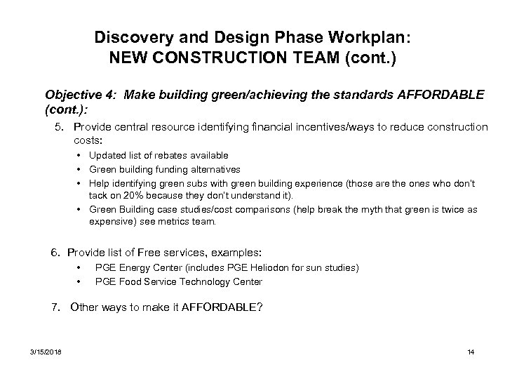 Discovery and Design Phase Workplan: NEW CONSTRUCTION TEAM (cont. ) Objective 4: Make building