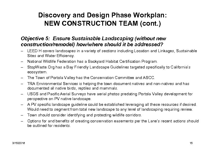 Discovery and Design Phase Workplan: NEW CONSTRUCTION TEAM (cont. ) Objective 5: Ensure Sustainable
